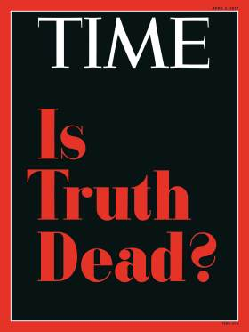 Is Truth Dead? Time Magazine cover